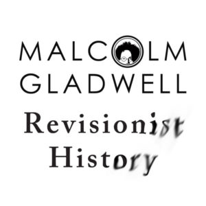 Revisionist History - podcast list